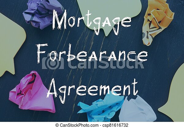 Business concept about Mortgage Forbearance Agreement with inscription on the piece of paper. - csp81616732