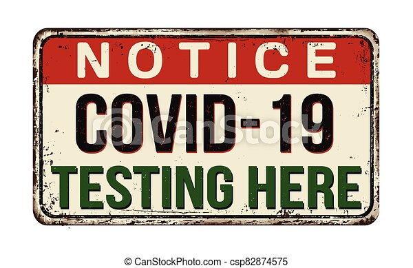 Covid-19 testing here vintage rusty metal sign - csp82874575