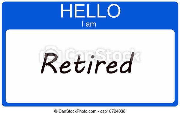 Hello I am Retired - csp10724038