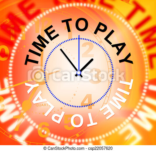 Time To Play Represents Playing Recreation And Joyful - csp22057620